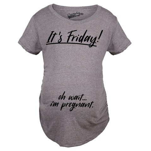 "Maternity ""Its Friday Oh Wait"" Pregnancy T-Shirt"