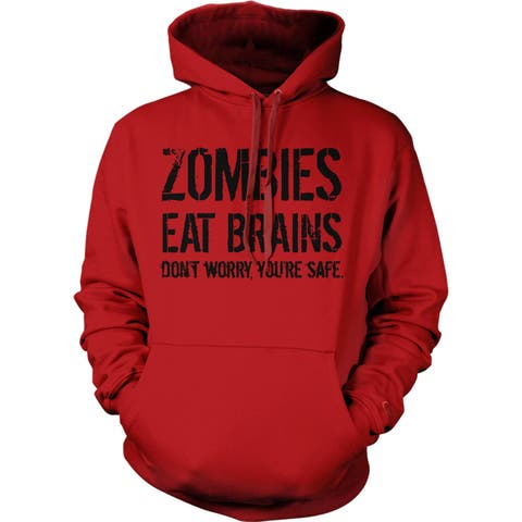 923217f43 Unisex Zombies Eat Brains So You're Safe Hoodie Funny Undead Outbreak  Sweatshirt