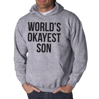 Worlds Okayest Son Hoodie Funny Sarcastic I Love My Boy Unisex Hooded Sweatshirt