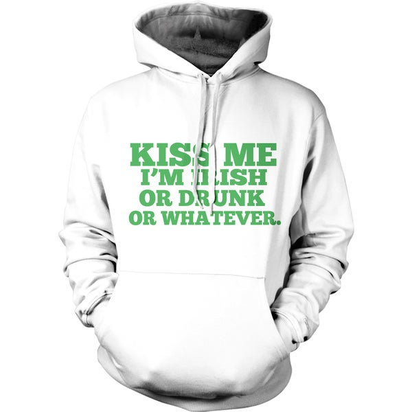 e598ad21d Shop Kiss Me I'm Irish Or Drunk Or Whatever Hoodie St Patricks Day  Sweatshirt - Free Shipping On Orders Over $45 - Overstock - 18946499