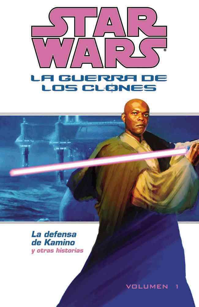 Star Wars: La Guerra De Los Clones, La Defensa De Kamino/ Star Wars/clone Wars Defense of Kamino (Paperback)