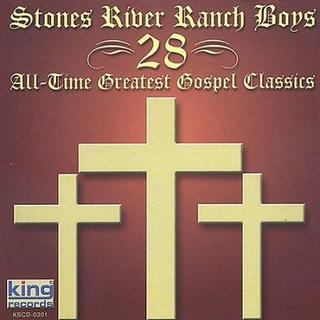 Stones River Ranch Boys - 28 All-Time Greatest Gospel