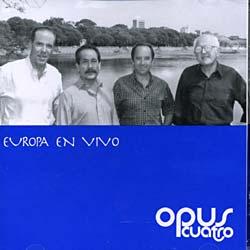 Opus Cuatro - Europa En Vivo