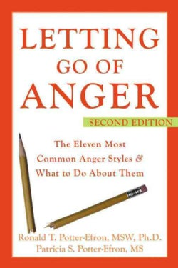 Letting Go of Anger: The Eleven Most Common Anger Styles And What to Do About Them (Paperback)