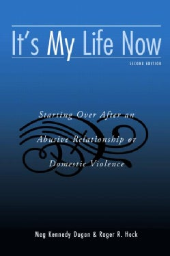 It's My Life Now: Starting over After an Abusive Relationship or Domestic Violence (Paperback)
