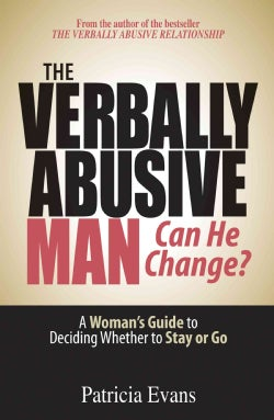 The Verbally Abusive Man, Can He Change?: A Woman' Guide to Deciding Whether to Stay or Go (Paperback)