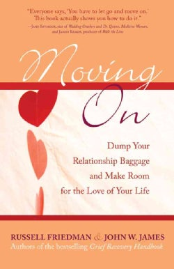 Moving On: Dump Your Relationship Baggage and Make Room for the Love of Your Life (Paperback)