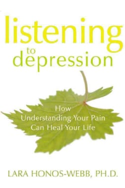 Listening to Depression: How Understanding Your Pain Can Heal Your Life (Paperback)