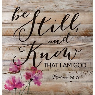 Be Still and Know That I Am God Psalm 46:10 12 x 12 inch Pine Wall Sign Plaque