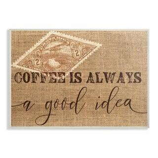 Stupell Industries Coffee is a Good Idea Wall Art