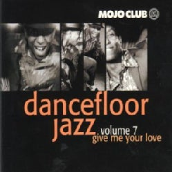 MOJO CLUB - VOL. 7-MOJO CLUB-GIVE ME YOUR