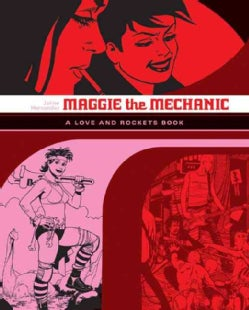 "Maggie the Mechanic: The First Volume of ""Locas"" Stories from Love & Rockets (Paperback)"