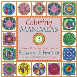 Coloring Mandalas 3: Circles of the Sacred Feminine (Paperback)