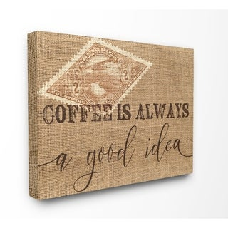 Stupell Industries Coffee is a Good Idea Wall Art