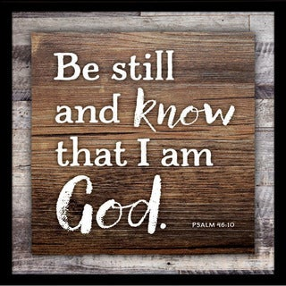 "Be Still and Know That I am God Wood Plaque with Easel - 7.5"" x 7.5"""
