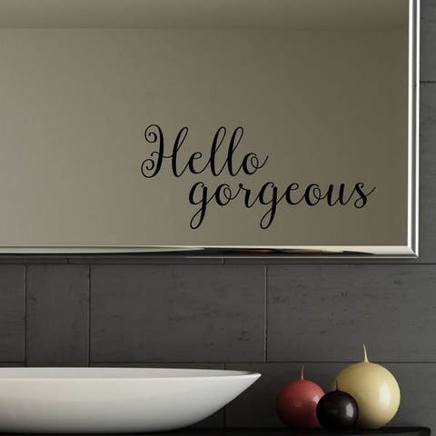Hello Gorgeous Wall Decal