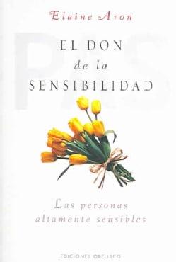 El Don De La Sensibilidad / The Highly Sensitive Person (Paperback)