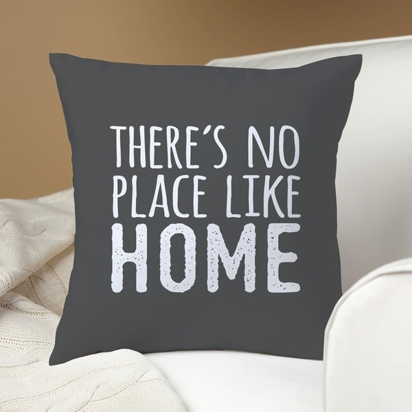 There S No Place Like Home Throw Pillow Free Shipping On Orders Over 45 20226434