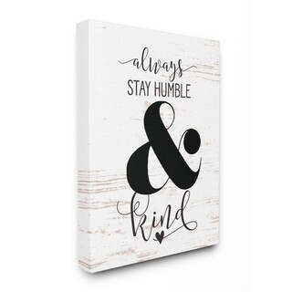 Stupell Industries Always Stay Humble And Kind Wall Art