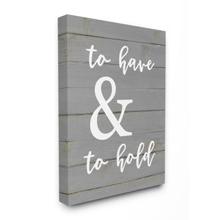 Stupell Industries To Have And To Hold Wall Art