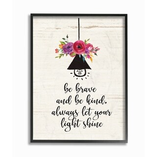 Stupell Industries Be Brave Kind And Shine Floral Framed Wall Art