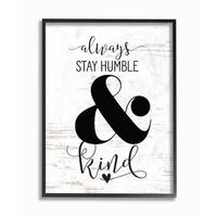 Stupell Industries Always Stay Humble And Kind Framed Giclee Wall Art