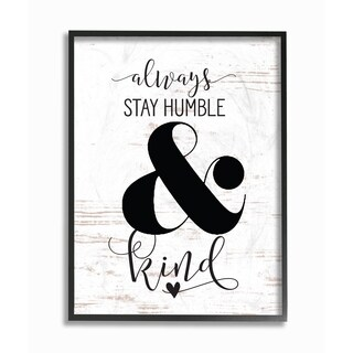 Stupell Industries Always Stay Humble And Kind Framed Giclee Wall Art (2 options available)