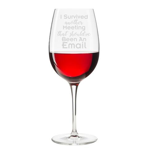 c23268e84f0 I Survived Another Meeting That Should've Been An Email Engraved 18 oz Wine  Glass
