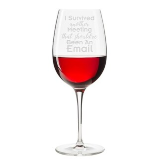I Survived Another Meeting That Should've Been An Email Engraved 18 oz Wine Glass