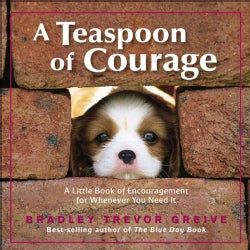 A Teaspoon of Courage: A Little Book of Encouragement for Whenever You Need It (Hardcover)