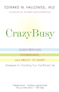 CrazyBusy: Overstretched, Overbooked, and About to Snap! Strategies for Handing Your Fast-Paced Life (Paperback)