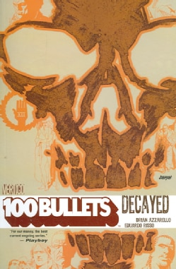 100 Bullets Decayed: Decayed (Paperback)