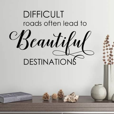 Difficult Roads Vinyl Wall Decal