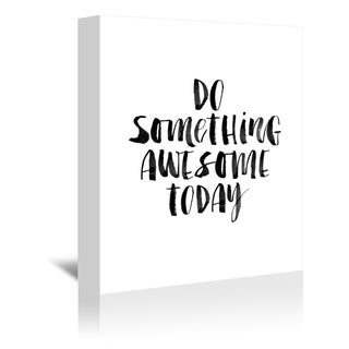 Americanflat 'Do Something Awesome Today' Gallery Wrapped Canvas
