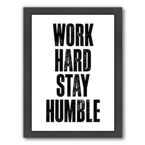 Americanflat 'Work Hard Stay Humble White' Framed Wall Art