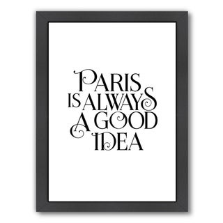Americanflat 'Paris Is Always A Good Idea' Framed Wall Art