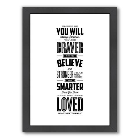 Americanflat 'Promise Me You Will Always Remember You Are Braver' Framed Wall Art
