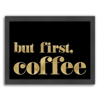 Americanflat 'But First Coffee Gold On Black' Framed Wall Art (3 options available)