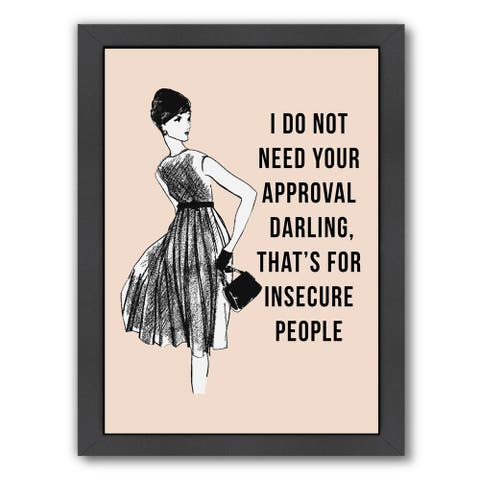 Americanflat 'I Do Not Need Your Approval' Framed Wall Art