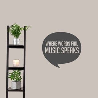 Where Words Fail Music Speaks Wall Decal (More options available)