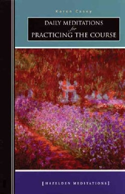Daily Meditations for Practicing the Course (Paperback)