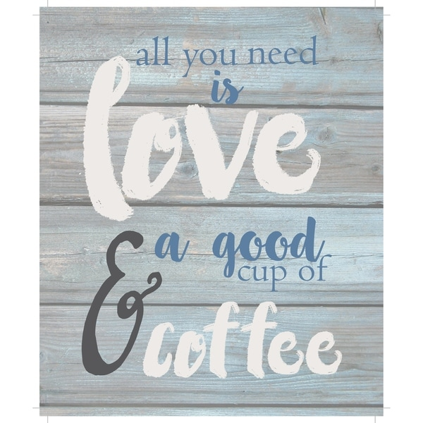 """All you need is love & a good cup of coffee - Wash out Grey background 10"""" x 12"""" - 10 x 12"""
