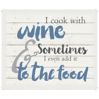 """I cook with wine and sometimes I even add it to the food - White background 10"""" x 12"""" - 10 x 12"""