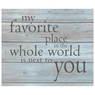 """My favorite place in the whole world is next to you - Wash out Grey background 10"""" x 12"""" - 10 x 12"""