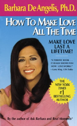 How to Make Love All the Time (Paperback)