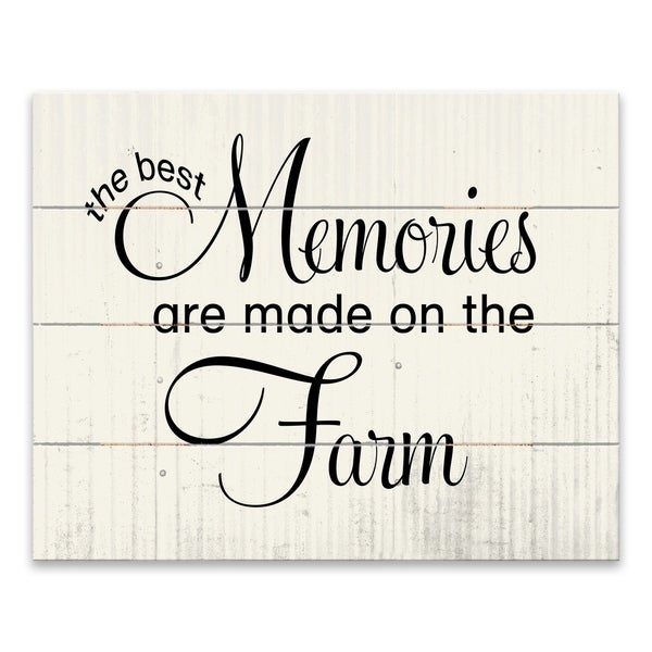 """""""The Best Memories Are Made on the Farm"""" Wood Pallet - 20W x 16.5625H x .875D"""