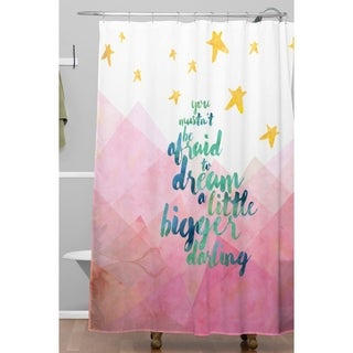 Hello Sayang You Mustnt Be Afraid To Dream A Little Bigger Darling Shower  Curtain