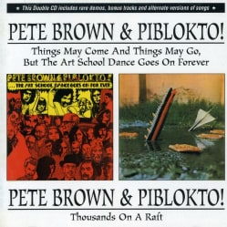 Pete Brown/Piblokto - Things May Come/Thousands On a Raft