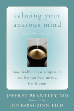 Calming Your Anxious Mind: How Mindfulness & Compassion Can Free You from Anxiety, Fear, & Panic (Paperback)