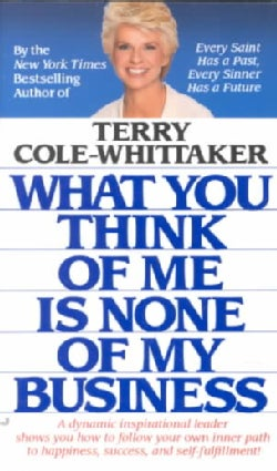 What You Think of Me Is None of My Business (Paperback)